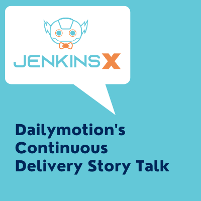 Talk title: Dailymotion's Continuous Delivery Story Talk and Jenkins X logo