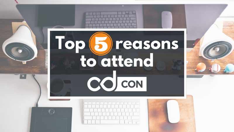 top 5 reasons to attend CDCon