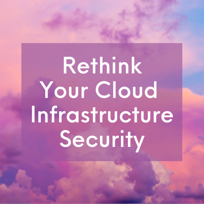 rethink your cloud security